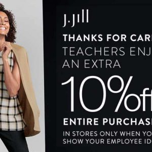 Teachers enjoy an extra 10% off entire purchase at J.Jill!